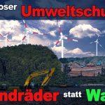Dubioser Umweltschutz: Windräder statt Wald