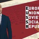 Die Europäische Union ist die neue UdSSR